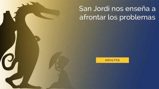 san-jordi-afrontar-problemas