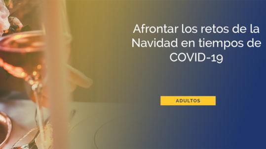 Afrontar-retos-Navidad-tiempos-COVID-19